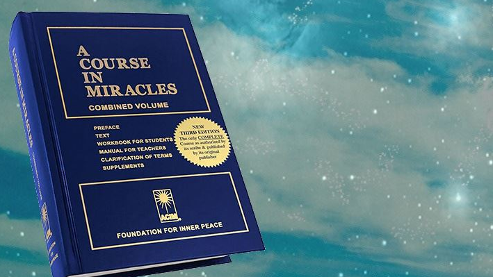 A Course in Miracles by The Foundation for Inner Peace