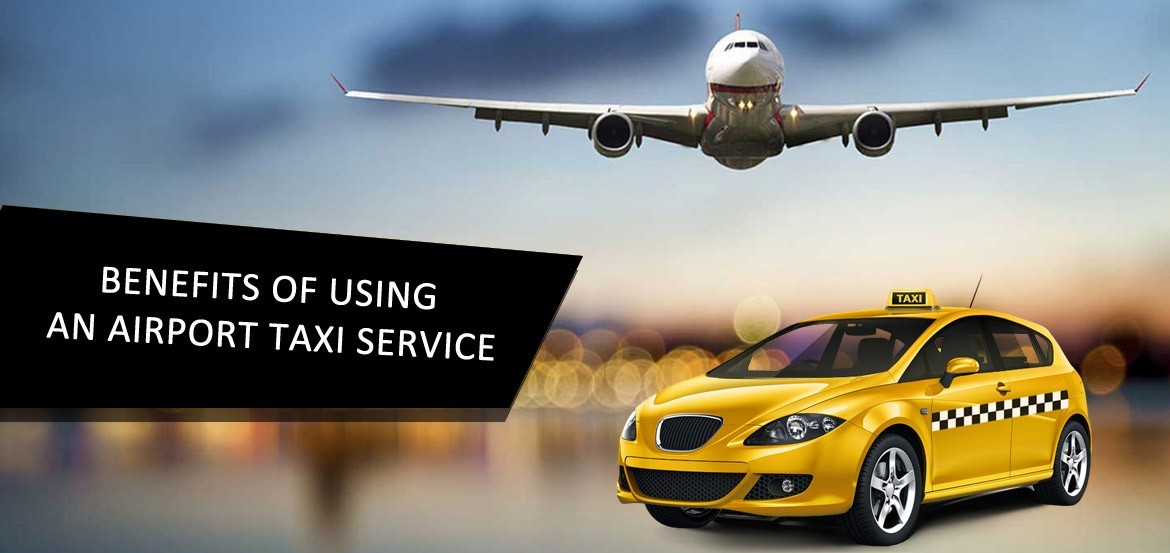 Why Airport Taxi Services Are Preferred By Travellers